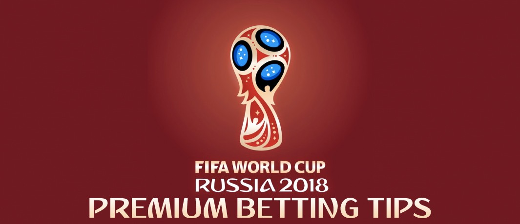 World Cup 2018 – Premium Betting Tips and Predictions